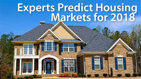 housing market news housing market forecast experts weigh in on 2018 real estate mortgage rates