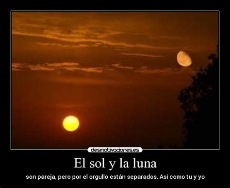 Imagenes De Sol Y Luna Con Frases | el sol y la luna desmotivaciones