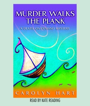 Murder Walks The Plank listen to murder walks the plank by carolyn hart at