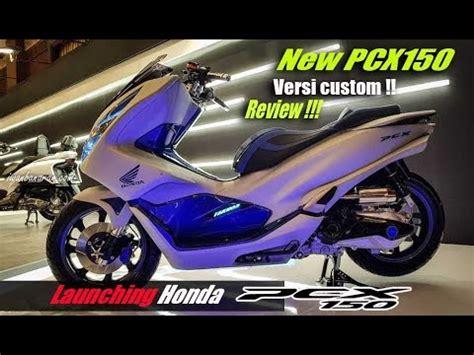 Pcx 2018 Iwanbanaran by Launching Honda New Pcx 150 2018 Dan Review Versi Modif