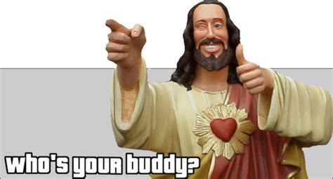 Buddy Jesus Meme - buddy christ know your meme