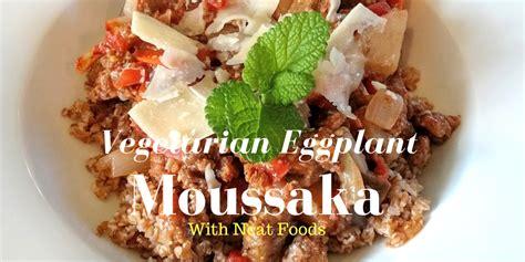 vegetarian eggplant moussaka recipe vegetarian eggplant moussaka boredmom