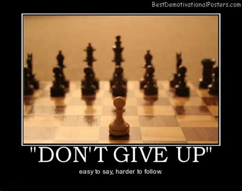 imagenes don t give up chess demotivational posters images