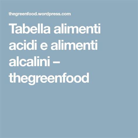 alimenti acidi e basici tabella tabella cibi acidi e alcalini ri31 187 regardsdefemmes