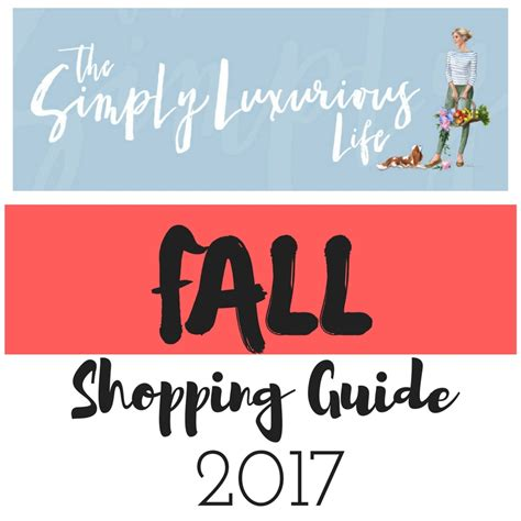 shopping guide 2017 tsll fall shopping guide 2017 the simply luxurious 174