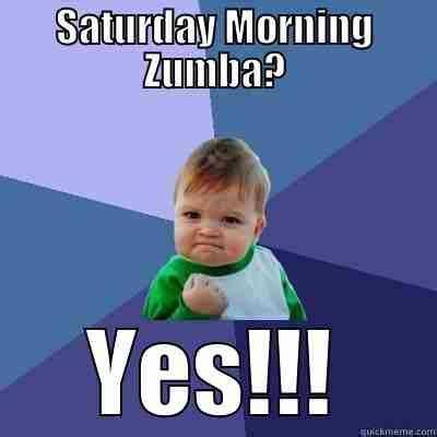 Saturday Morning Memes - 20 funniest zumba memes you must see sayingimages com