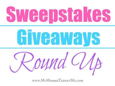 Contests Giveaways - sweepstakes giveaways round up my momma taught me