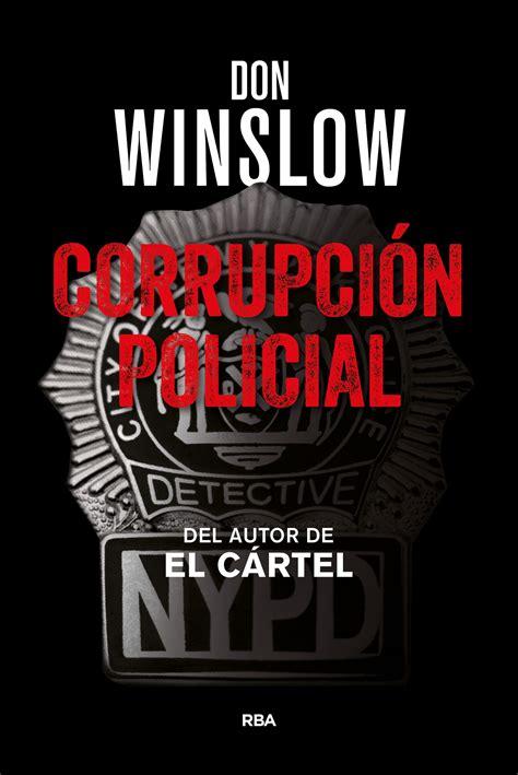 corrupcin policial novela policaca corrupci 243 n policial nueva historia arroladora de don winslow