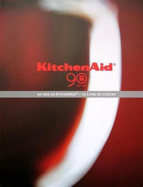 livre de cuisine kitchenaid auriez vous des recettes 224 faire avec le m 233 nager