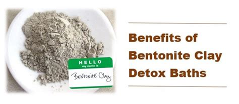 Bentonite Clay Detox Bath Recipe by Benefits Of Bentonite Clay Detox Baths