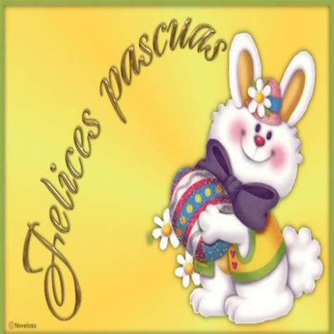 imagenes felices pascuas graciosas imagenes de felices pascuas para compartir con mis amigos