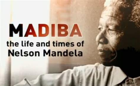 biography of nelson mandela madiba madiba the life and times of nelson mandela video