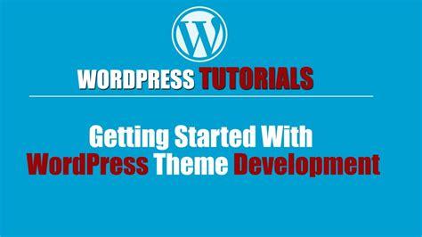 wordpress tutorial how to get started wordpres tutorial wp training wordpres training getting