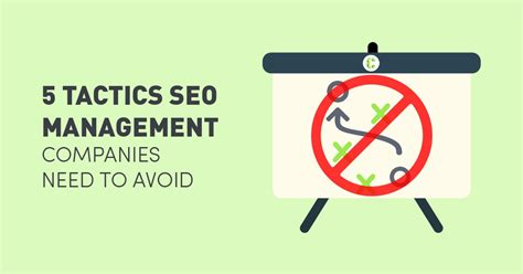 Seo Company 5 by 5 Tactics Seo Management Companies Need To Avoid