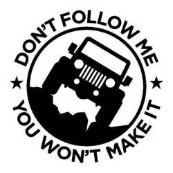 Jeep Logo Decal Items Similar To Don T Follow Me Jeep Decal Outdoor