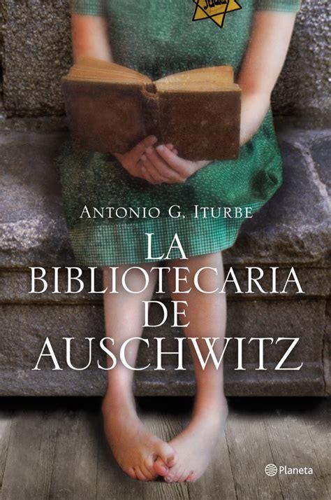 libro la bibliotecaria de auschwitz la bibliotecaria de auschwitz antonio iturbe elprimermarcapaginas