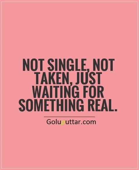quotes about being single unique being single quote waiting for real photos and