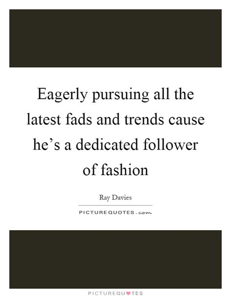 current fads or trends eagerly quotes eagerly sayings eagerly picture quotes
