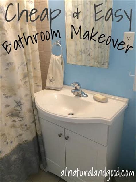 bathroom cheap makeover cheap easy bathroom makeover all natural good