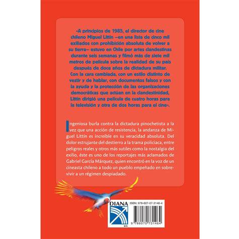 leer libro la aventura de miguel littin clandestino en chile the adventure of miguel littin undercover in chile ahora la aventura de miguel litt 237 n clandestino en chile libro sanborns