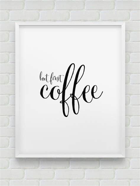 Coffee Print printable but coffee wall decor instant print