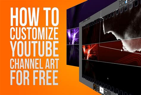 how to customize youtube channel art for free online youtube