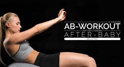 6 targeted ab workout for the stubborn after baby belly