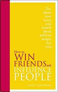 how to win friends 0091947464 how to win friends and influence people dale carnegie 9780091947460 amazon com books
