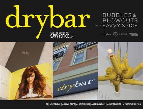 drybar southern comfort bubbly blowouts at drybar san jose savvy spice