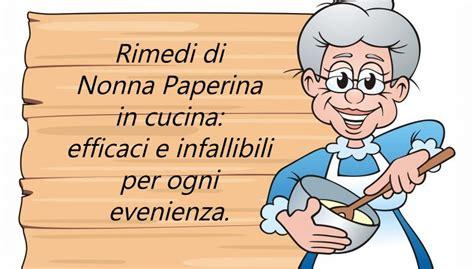 i segreti della nonna in cucina rimedi in cucina efficaci e infallibili