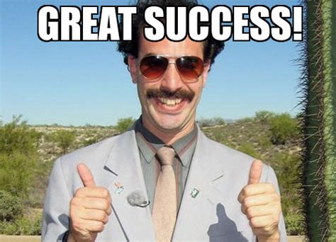 Great Success Meme - great memes image memes at relatably com