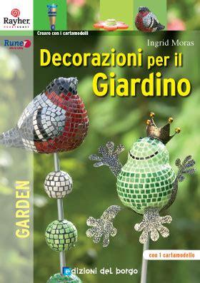 decori per giardino edizioni borgo decorazioni per il giardino