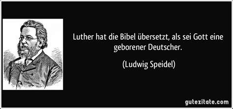 Luther Hat Die Bibel 252 Bersetzt Als Sei Gott Eine Geborener