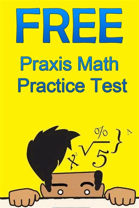 free praxis math practice test http www mometrix