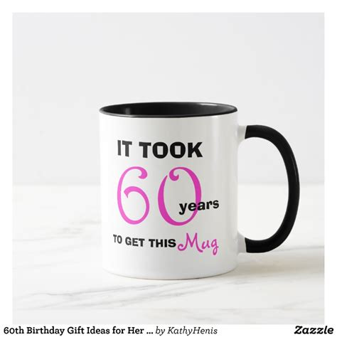gift ideas for her 60th birthday gift ideas for her mug funny zazzle