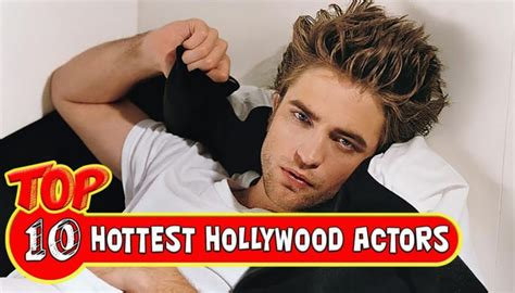 top 10 sexiest hollywood actors top 10 hottest handsome hollywood actors hollywoodgossip