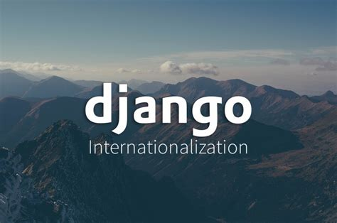 django localization tutorial a quick guide to django i18n phraseapp blog