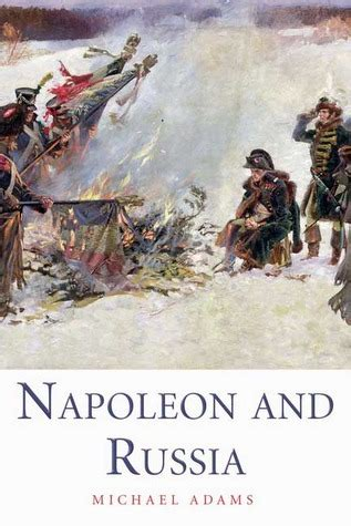 napoleon bonaparte biography goodreads napoleon and russia by michael adams reviews discussion