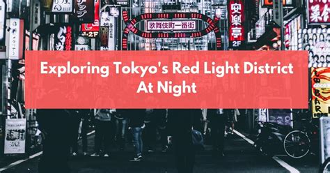 tokyo red light district exploring tokyo s red light district at night yqtravelling
