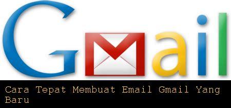 cara membuat email baru yang mudah cara tepat membuat email gmail yang baru