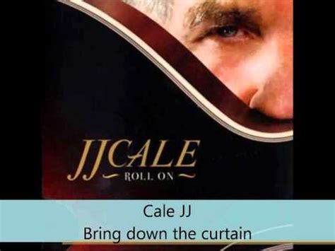 roll back the curtains lyrics bring down the curtain jj cale