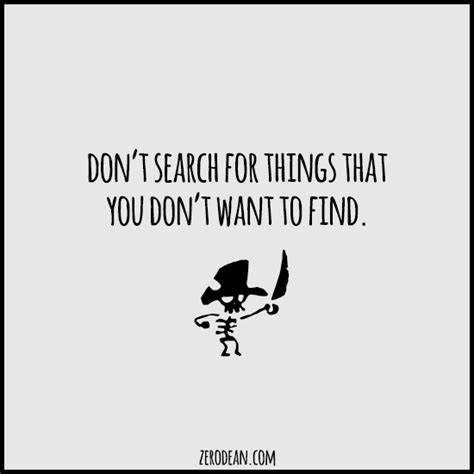 T Search Don T Search For Things That You Don T Want To Find Zerodean