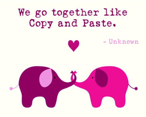 Go Go Cutting And Pasting we go together like copy and paste desicomments