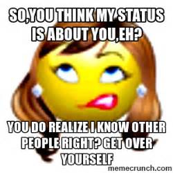 Thinking About You Meme - so you think my status is about you