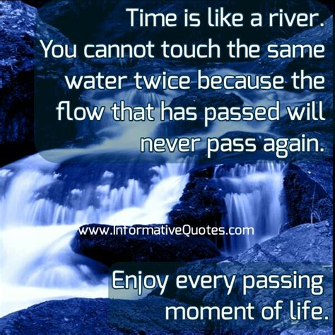Like A River time is like a river informative quotes