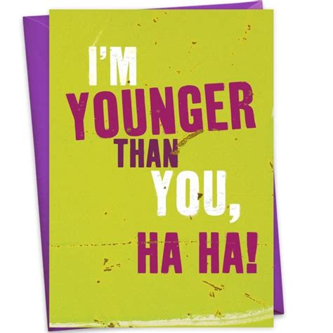 Younger Birthday Cards I M Younger Than You Birthday Card Find Me A Gift