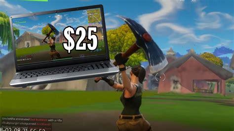 fortnite on laptop fortnite on a 25 laptop