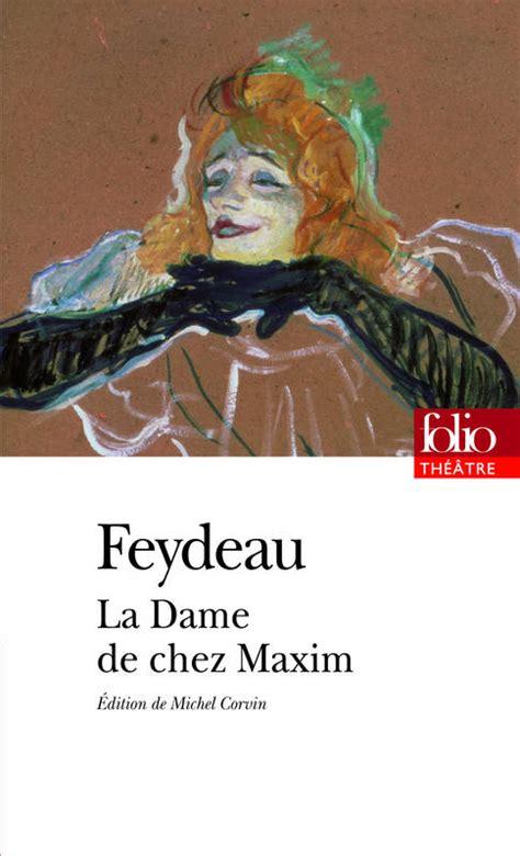 libro la lecon folio theatre livre la dame de chez maxim georges feydeau folio folio th 233 226 tre 9782070442089 leslibraires fr