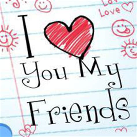 images of love you my friend friendship cards i love you my friend