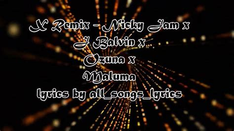 j balvin x remix lyrics x remix nicky jam x j balvin x ozuna x maluma lyrics